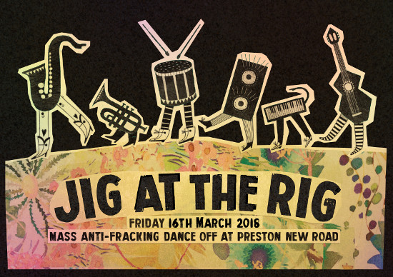 Jig at the Rig! Anti-fracking Mass Dance Off at Preston New Rd, Friday 16th March